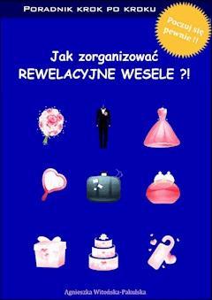 Jak zorganizować rewelacyjne wesele. Poradnik krok po kroku - Agnieszka Witońska-Pakulska - ebook