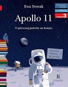 Apollo 11. O pierwszym lądowaniu na Księżycu. Czytam sobie - Edyta Nowak - ebook