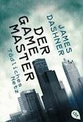 Der Game Master - Tödliches Netz - James Dashner - E-Book
