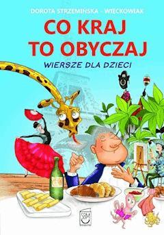 Co kraj, to obyczaj. Wiersze dla dzieci - Dorota Strzemińska-Więckowiak - ebook