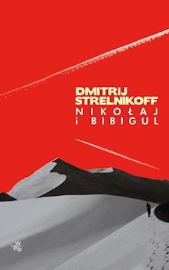 Nikołaj i Bibigul - Dmitrij Aleksandrowicz Strelnikoff - ebook