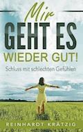 Mir geht es wieder gut - Reinhardt Krätzig - E-Book