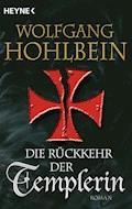 Die Rückkehr der Templerin - Wolfgang Hohlbein - E-Book