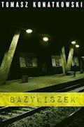 Bazyliszek - Tomasz Konatkowski - ebook + audiobook