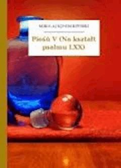 Pieśń V (Na kształt psalmu LXX) - Sęp Szarzyński, Mikołaj - ebook