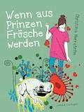 Wenn aus Prinzen Frösche werden - Christina Herrström - E-Book
