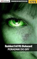 "Resident Evil VII: Biohazard - poradnik do gry - Patrick ""Yxu"" Homa, Jacek ""Stranger"" Hałas - ebook"