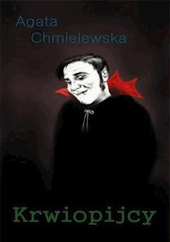 Krwiopijcy - Agata Chmielewska - ebook