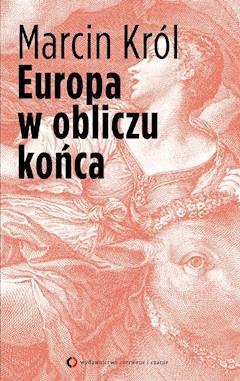 Europa w obliczu końca - Marcin Król - ebook