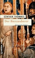Der Bierzauberer - Günther Thömmes - E-Book