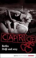 Berlin: Heiß und sexy - Caprice - Jil Blue - E-Book