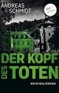 Der Kopf des Toten - Andreas Schmidt - E-Book