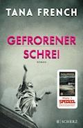 Gefrorener Schrei - Tana French - E-Book
