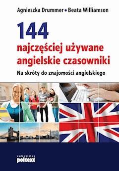 144 najczęściej używane angielskie czasowniki - Agnieszka Drummer Beata Willamson - ebook