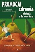 Promocja zdrowia i edukacja zdrowotna - Katarzyna Borzucka-Sitkiewicz - ebook