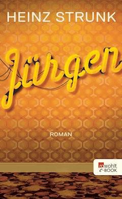 Jürgen - Heinz Strunk - E-Book