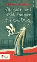 Die Welt ist nicht immer Freitag - Horst Evers - E-Book