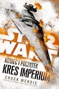 Star Wars. Koniec i początek. Kres Imperium - Chuck Wendig - ebook