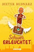 Schwer erleuchtet - Dieter Bednarz - E-Book