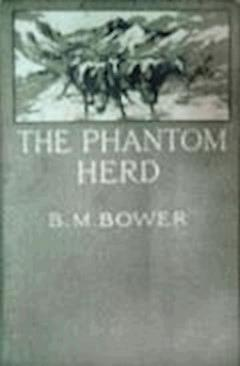 The Phantom Herd - B.M. Bower - ebook