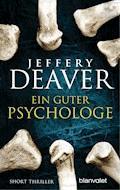 Ein guter Psychologe - Jeffery Deaver - E-Book
