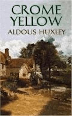 Crome Yellow - Aldous Huxley - ebook