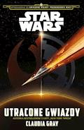 Star Wars. Utracone gwiazdy - Claudia Gray - ebook