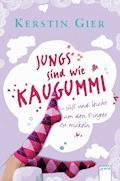 Jungs sind wie Kaugummi - süß und leicht um den Finger zu wickeln - Kerstin Gier - E-Book