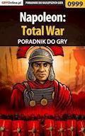 """Napoleon: Total War - poradnik do gry - Artur """"Jerry"""" Myszkowski - ebook"""