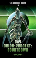 Strikeforce Orion 1.6 - Das Orion-Projekt: Countdown - Marc Thomas - E-Book