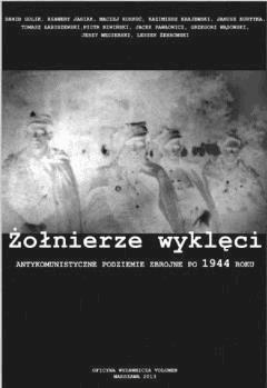 Żołnierze wyklęci. Antykomunistyczne podziemie zbrojne po 1944 roku - Opracowanie zbiorowe - ebook