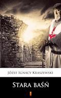 Stara baśń - Józef Ignacy Kraszewski - ebook + audiobook