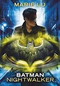 Batman – Nightwalker - Marie Lu - E-Book
