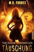 THE DIVINE CHRONICLES 2 - TÄUSCHUNG - M.R. Forbes - E-Book