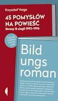 45 pomysłów na powieść - Krzysztof Varga - ebook