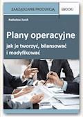 Plany operacyjne – jak je tworzyć, bilansować i modyfikować - Radosław Jurek - ebook