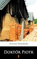 Doktór Piotr - Stefan Żeromski - ebook