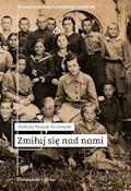 Zmiłuj się nad nami - Andrzej Nowak-Arczewski - ebook