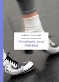 Moralność pani Dulskiej - Zapolska, Gabriela - ebook