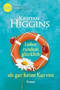 Lieber rundum glücklich als gar keine Kurven - Kristan Higgins - E-Book