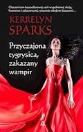 Przyczajona tygrysica, zakazany wampir - Kerrelyn Sparks - ebook