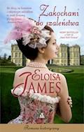 Zakochani do szaleństwa - Eloisa James - ebook