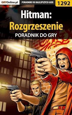 """Hitman: Rozgrzeszenie - poradnik do gry - Jacek """"Stranger"""" Hałas - ebook"""