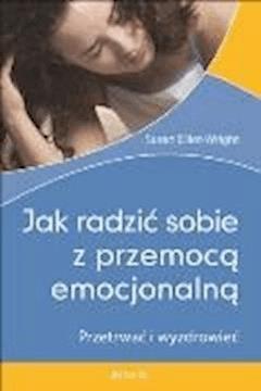 Jak radzić sobie z przemocą emocjonalną.  - Susan Elliot-Wright - ebook