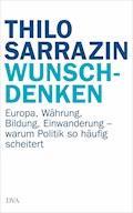 Wunschdenken - Thilo Sarrazin - E-Book