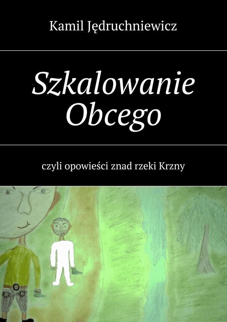 Szkalowanie Obcego - Kamil Jędruchniewicz