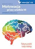 Motywacja przez wielkie M - Marcin Capiga - ebook