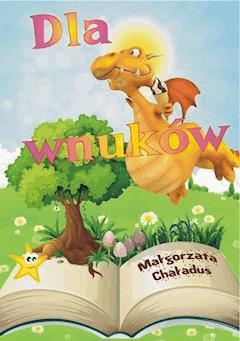 Dla wnuków - Małgorzata Chaładus - ebook