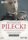 Rotmistrz Pilecki. Ochotnik do Auschwitz - Adam Cyra - audiobook