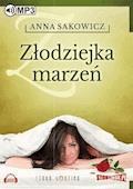 Złodziejka marzeń - Anna Sakowicz - audiobook